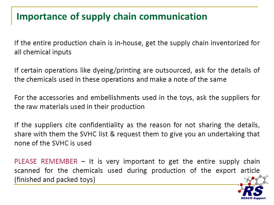 Importance of supply chain communication If the entire production chain is in-house, get the supply chain inventorized for all chemical inputs If cert