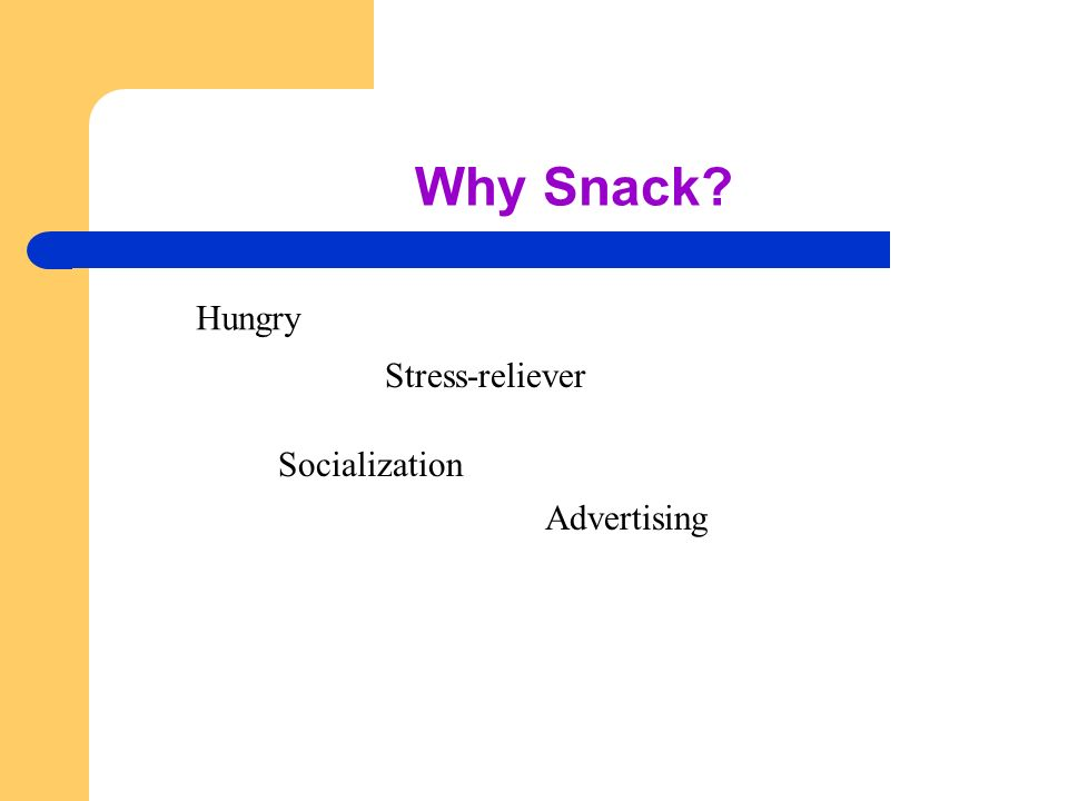 Why Snack? Hungry Stress-reliever Socialization Advertising