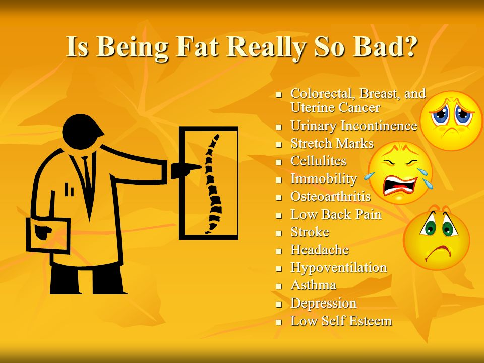 Is Being Fat Really So Bad.