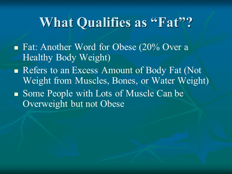 What Qualifies as Fat.