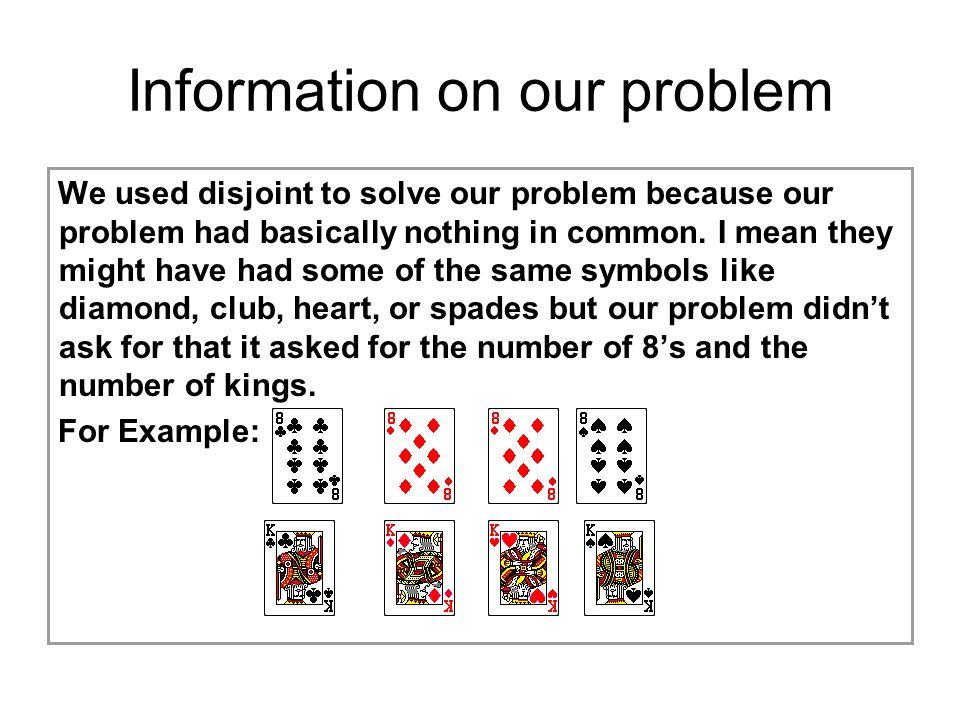 Information on our problem We used disjoint to solve our problem because our problem had basically nothing in common.