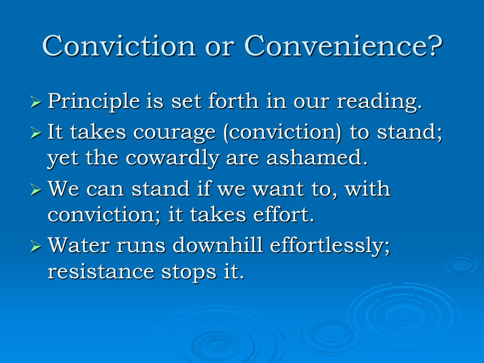 Conviction or Convenience. Principle is set forth in our reading.