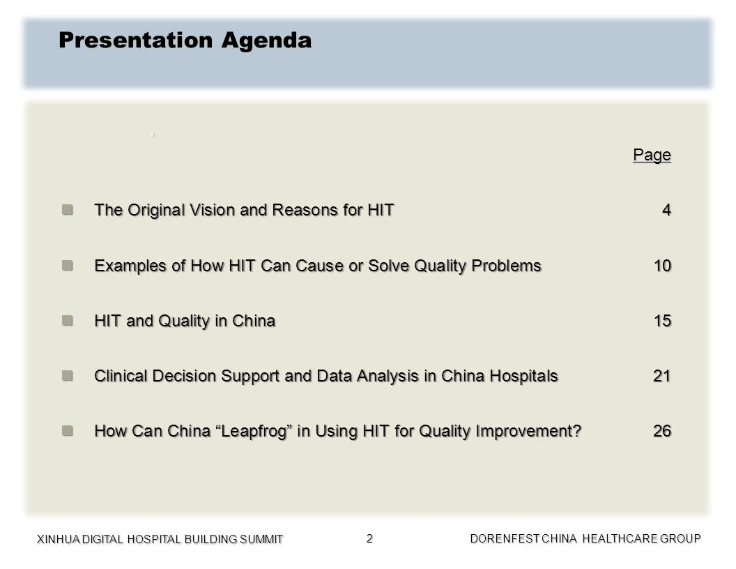 XINHUA DIGITAL HOSPITAL BUILDING SUMMIT DORENFEST CHINA HEALTHCARE GROUP 2 Presentation Agenda Page Page The Original Vision and Reasons for HIT4 The