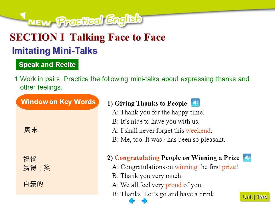 Unit | Two Section Talking Face to Face ImitatingMini-Talks Imitating Mini-Talks Speak and Recite Speak and Perform Study and Imitate Imitate and Perf
