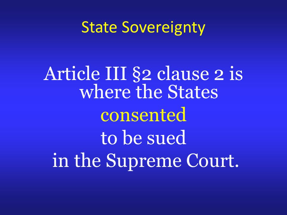 Article III §2 clause 2 is where the States consented to be sued in the Supreme Court.