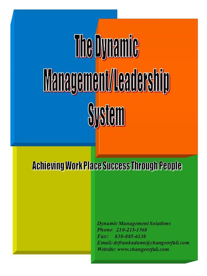 Dynamic Management Solutions Phone: 210-215-1568 Fax: 830-885-6138 Email: drfrankadams@changeorfail.com Website: www.changeorfail.com