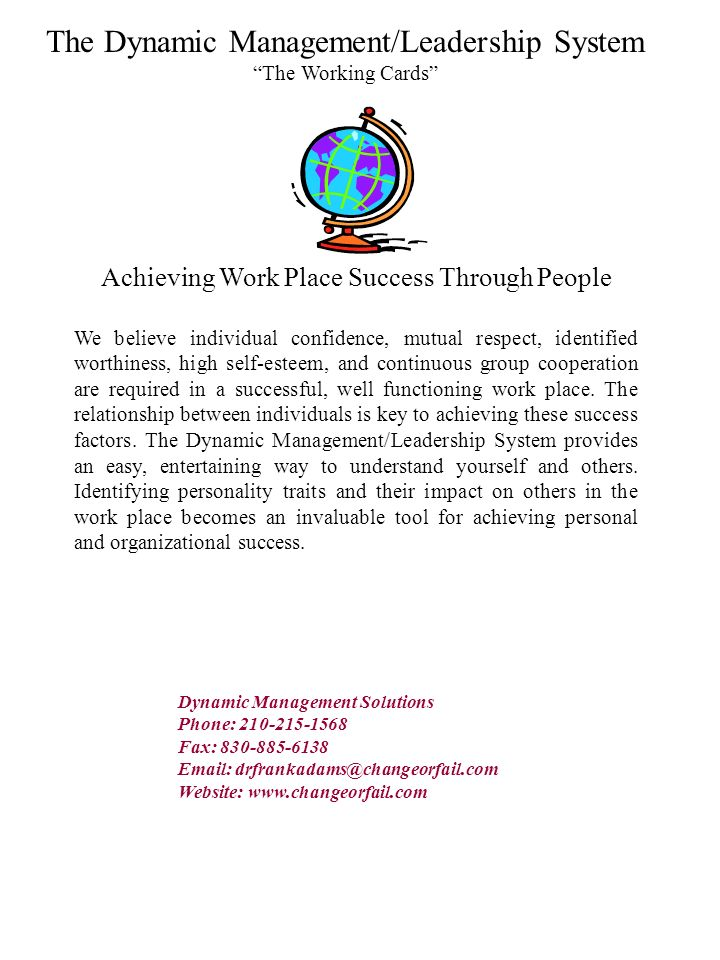 Achieving Work Place Success Through People We believe individual confidence, mutual respect, identified worthiness, high self-esteem, and continuous
