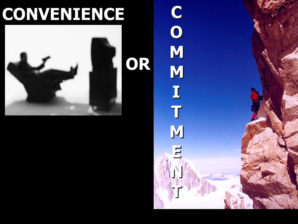 CONVENIENCE OR COMMITMENTCOMMITMENT COMMITMENTCOMMITMENT