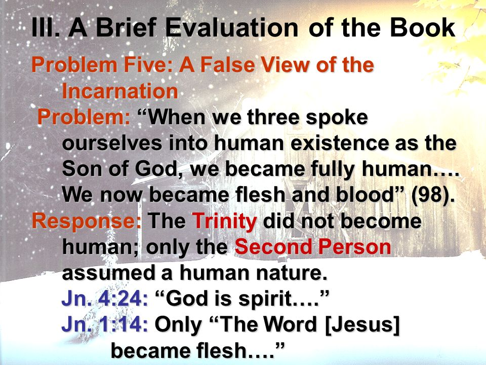 III. A Brief Evaluation of the Book Problem Five: A False View of the Incarnation Problem Five: A False View of the Incarnation Problem: When we three