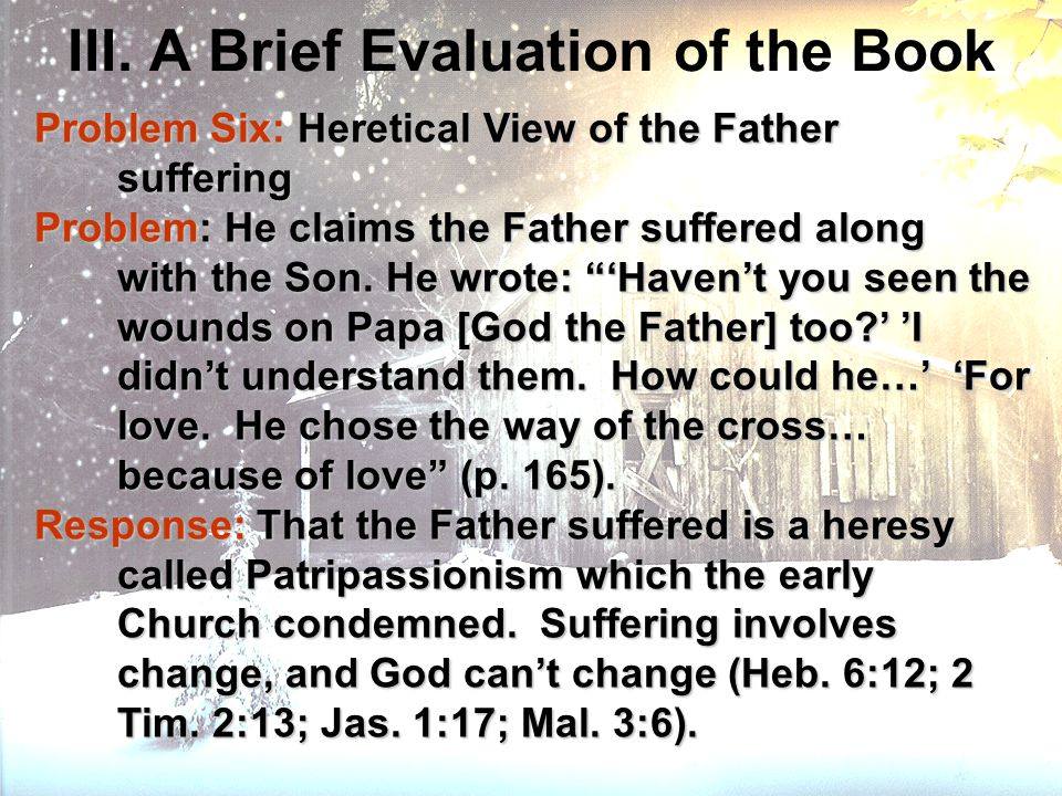 III. A Brief Evaluation of the Book Problem Six: Heretical View of the Father suffering Problem Six: Heretical View of the Father suffering Problem: H