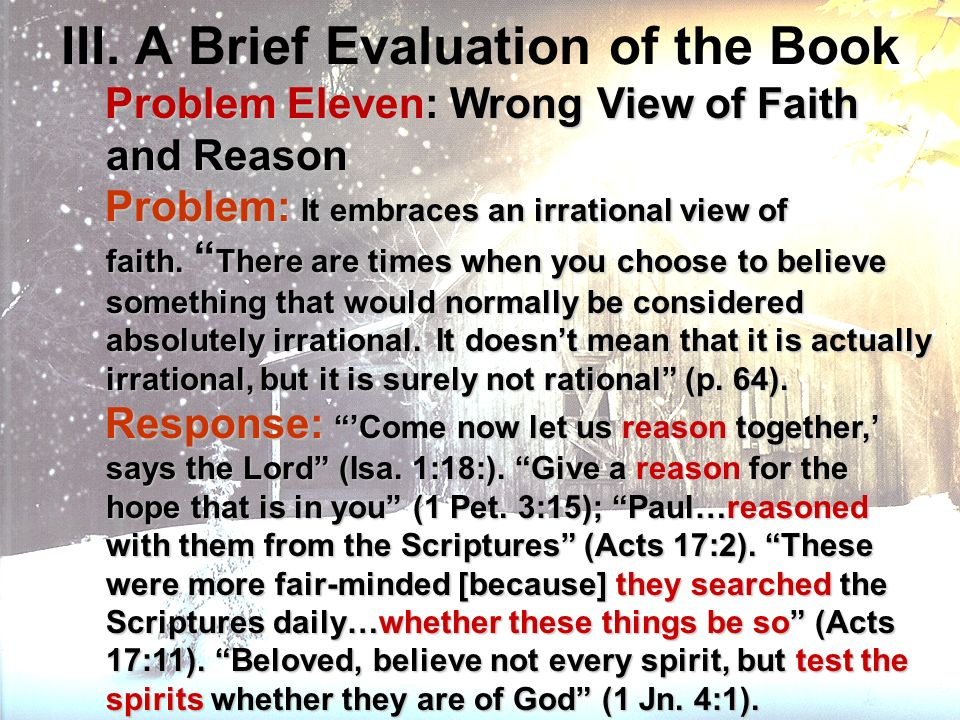 III. A Brief Evaluation of the Book Problem Eleven: Wrong View of Faith and Reason Problem Eleven: Wrong View of Faith and Reason Problem: It embraces
