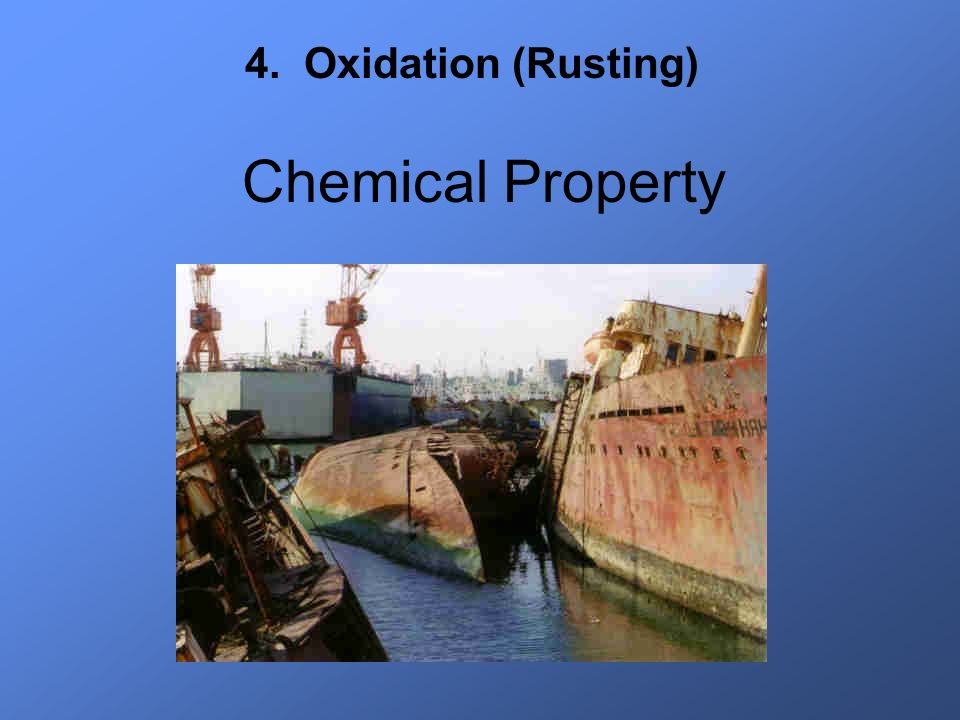 Chemical Property 4. Oxidation (Rusting)