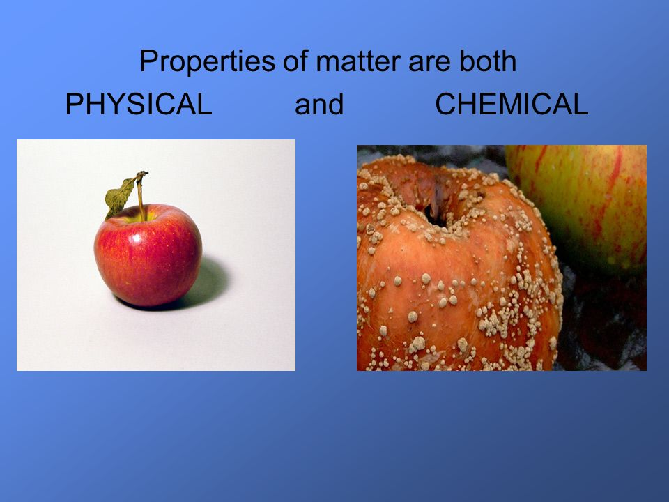 Chemical Property 9. A totally new substance is formed.
