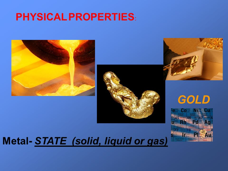 Boiling point- 2807 ° F Melting point- 1947° F GOLD
