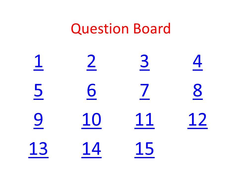 Question Board 1234 5678 9101112 131415