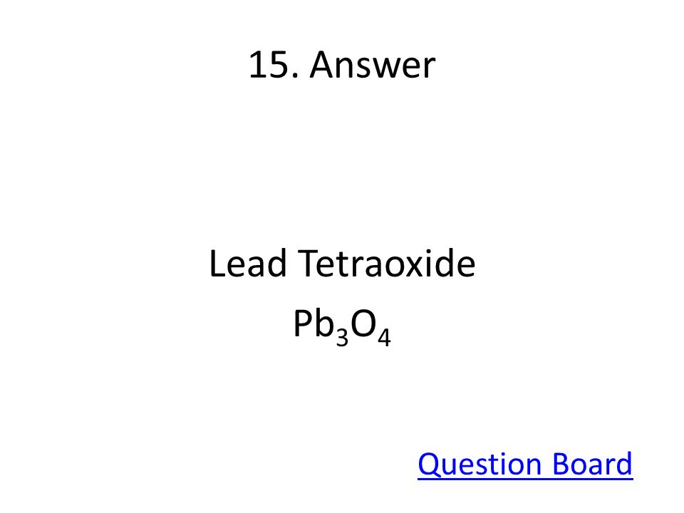 15. Answer Lead Tetraoxide Pb 3 O 4 Question Board