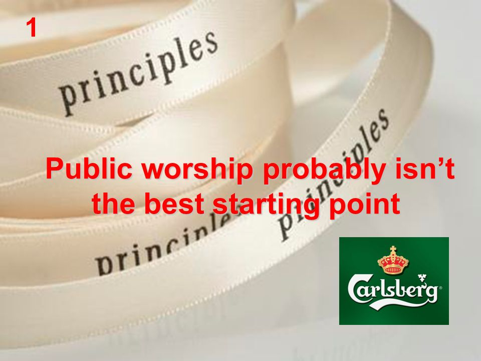 Public worship probably isnt the best starting point 1