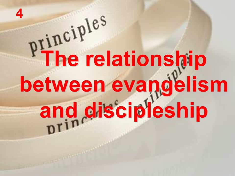 The relationship between evangelism and discipleship 4
