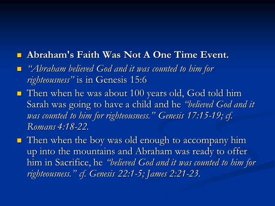 Abraham s Faith Was Not A One Time Event. Abraham s Faith Was Not A One Time Event.
