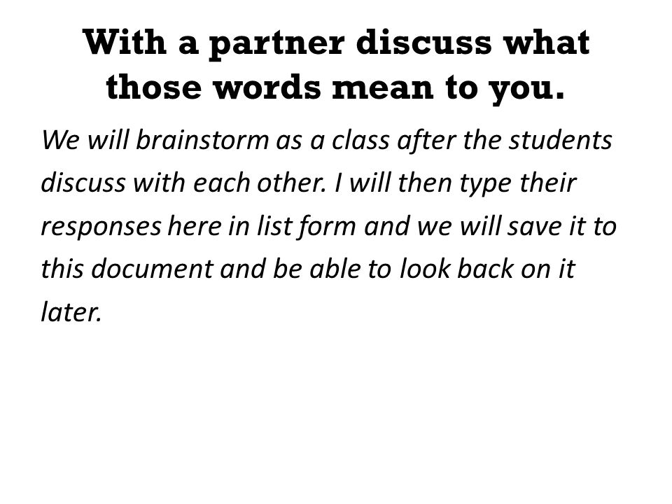 With a partner discuss what those words mean to you.