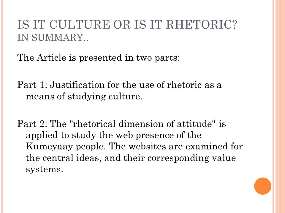 IS IT CULTURE OR IS IT RHETORIC. IN SUMMARY..