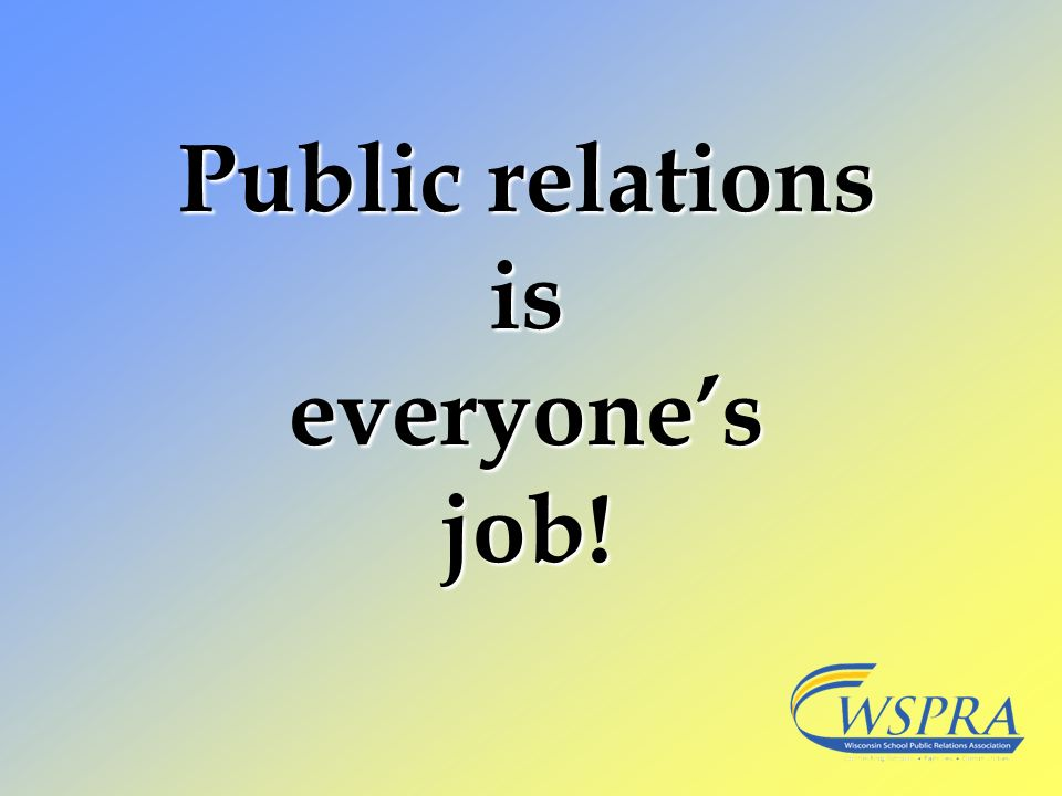 Public relations is everyones job!