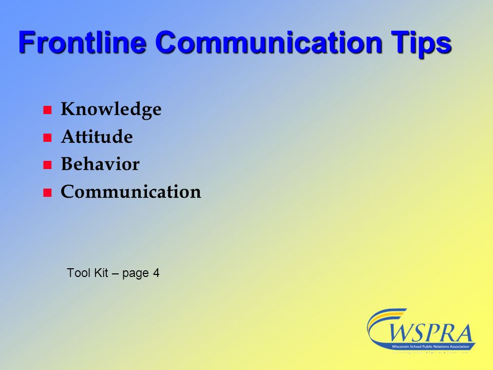 Frontline Communication Tips n Knowledge n Attitude n Behavior Communication Tool Kit – page 4