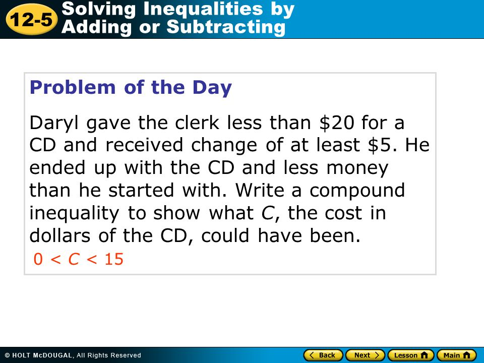 12-5 Solving Inequalities by Adding or Subtracting Learn to solve one-step inequalities by adding or subtracting.