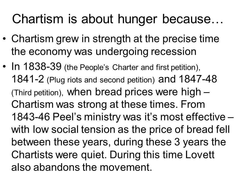 Chartism is about hunger because… It was strongest in areas where domestic industry was in decline – e.g.