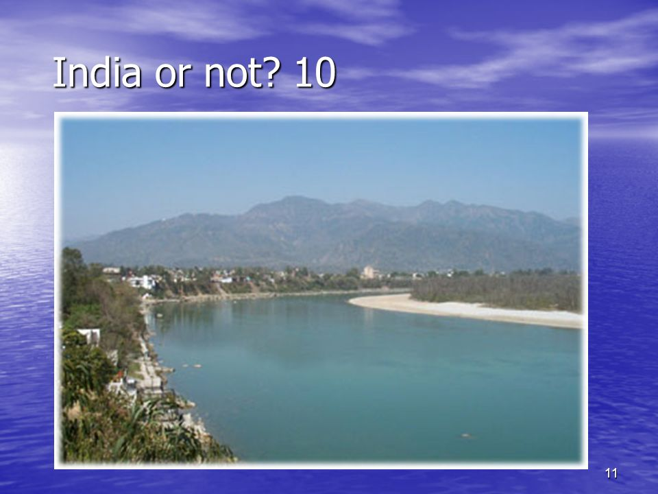 11 India or not 10 India or not 10