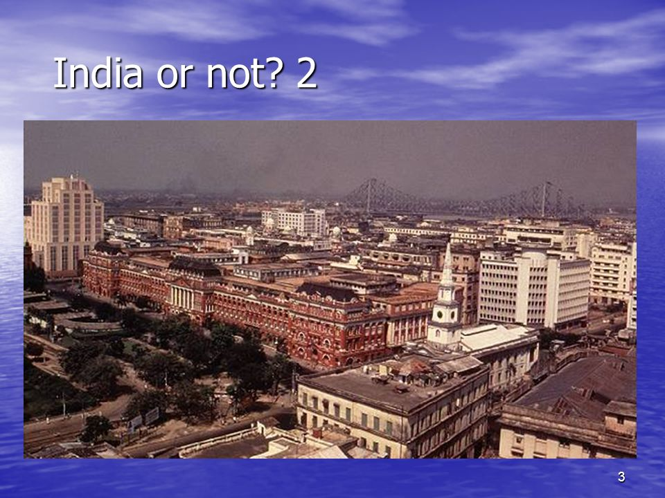 3 India or not 2 India or not 2