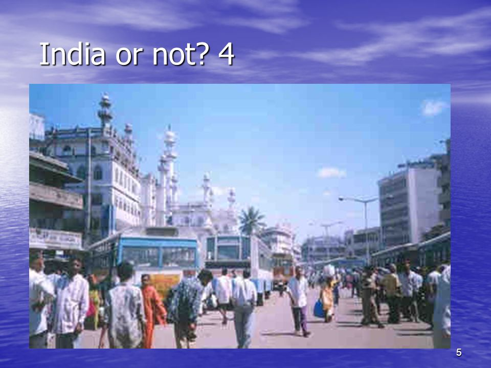5 India or not 4 India or not 4