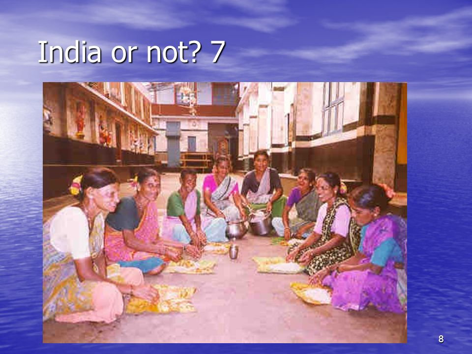 8 India or not 7 India or not 7