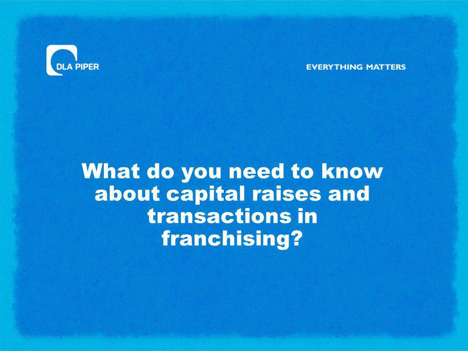 What do you need to know about capital raises and transactions in franchising