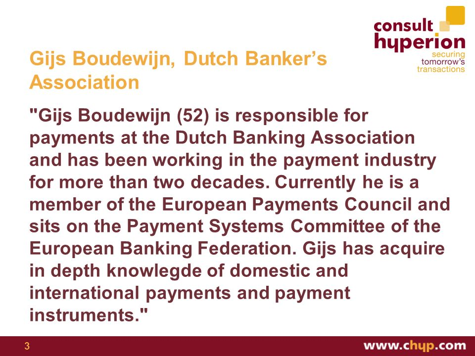 Gijs Boudewijn, Dutch Bankers Association Gijs Boudewijn (52) is responsible for payments at the Dutch Banking Association and has been working in the payment industry for more than two decades.