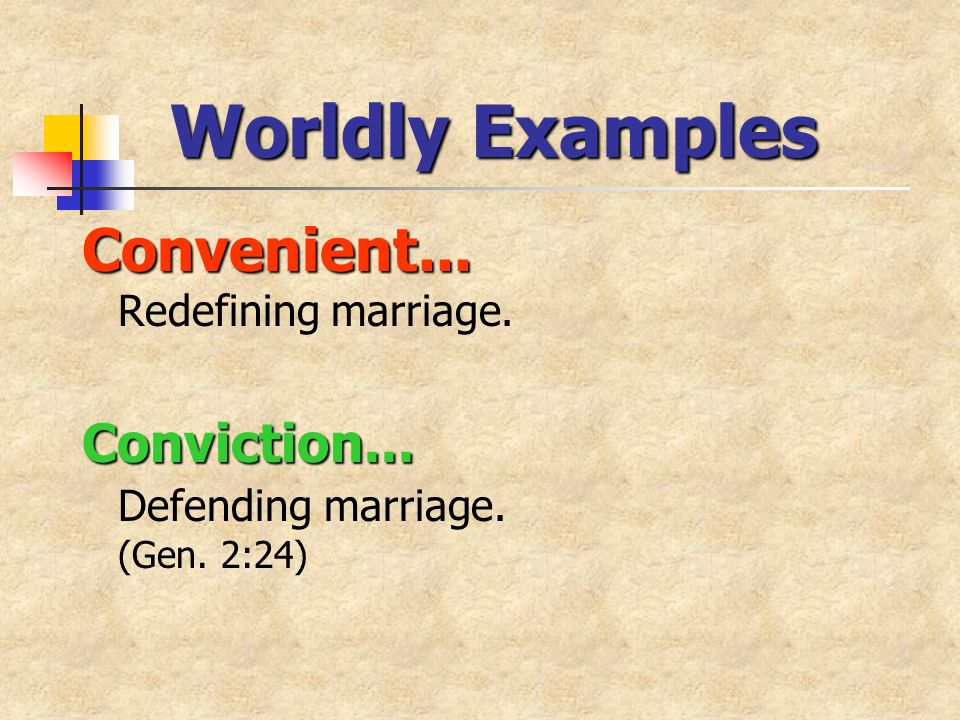 Worldly Examples Convenient... Convenient... Redefining marriage.