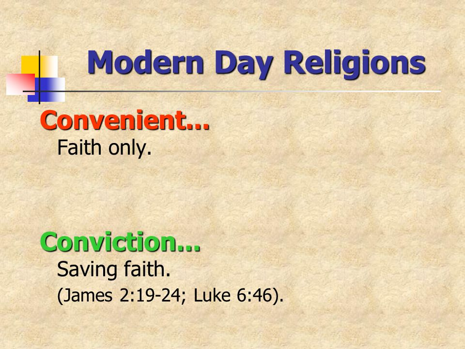 Modern Day Religions Convenient... Convenient... Faith only.