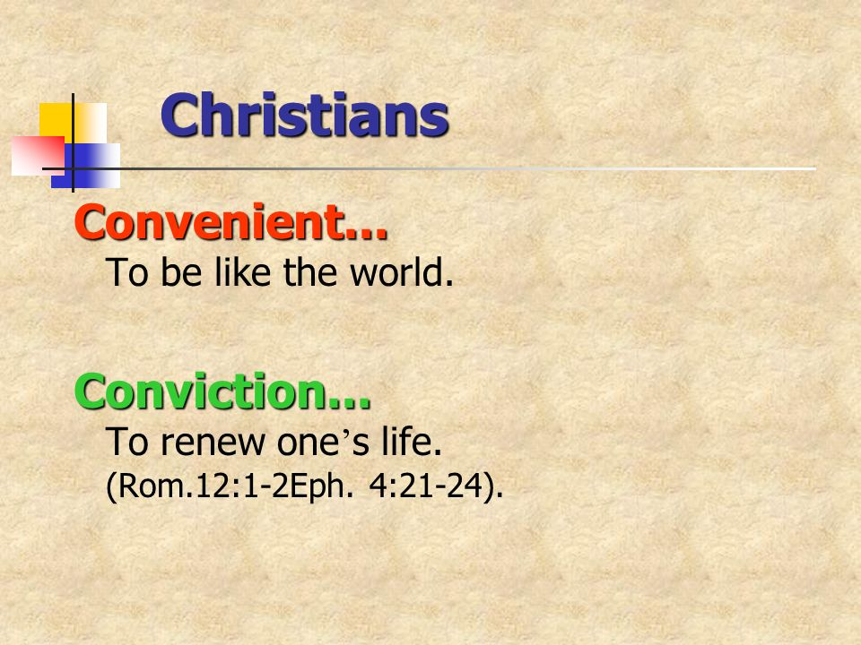 Christians Convenient... Convenient... To be like the world.