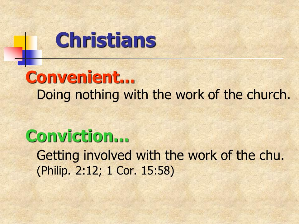 Christians Convenient... Convenient... Doing nothing with the work of the church.