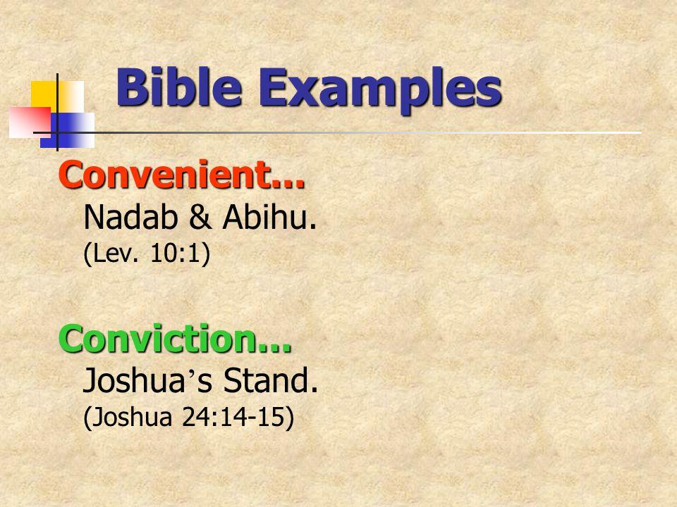 Convenient...Convenient... Nadab & Abihu. (Lev. 10:1) Conviction...