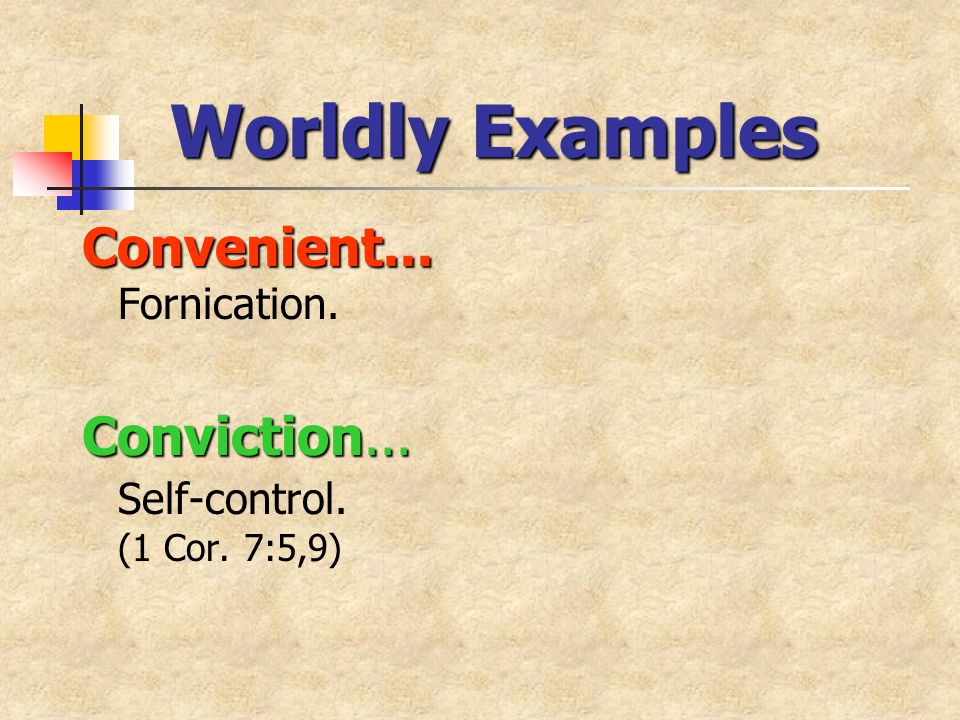 Convenient... Convenient... Fornication. Conviction... Conviction... Self-control. (1 Cor. 7:5,9)