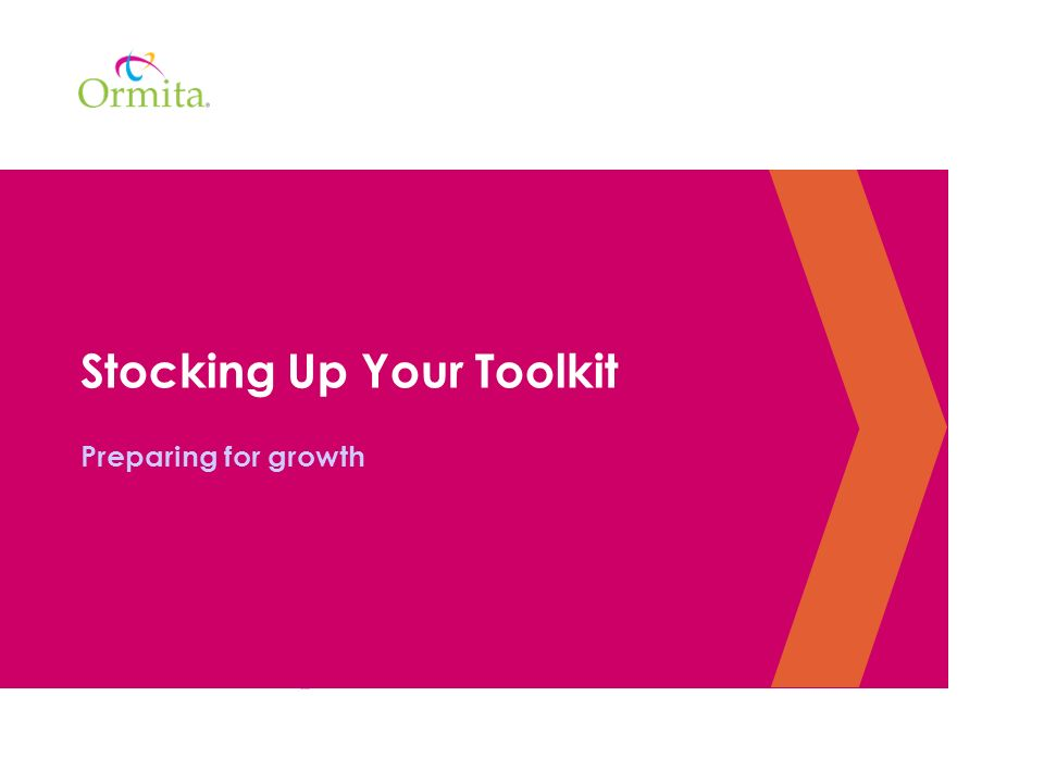 Stocking Up Your Toolkit Preparing for growth