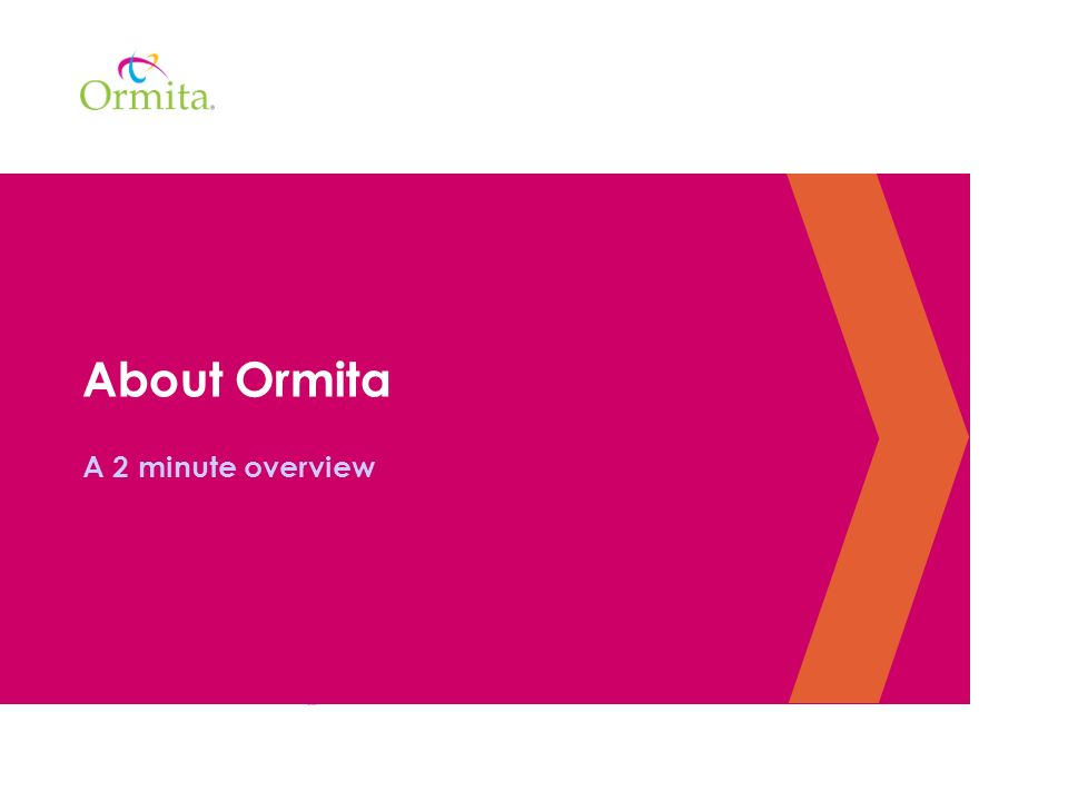 About Ormita A 2 minute overview