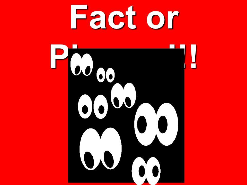 Fact or Phooey!!!