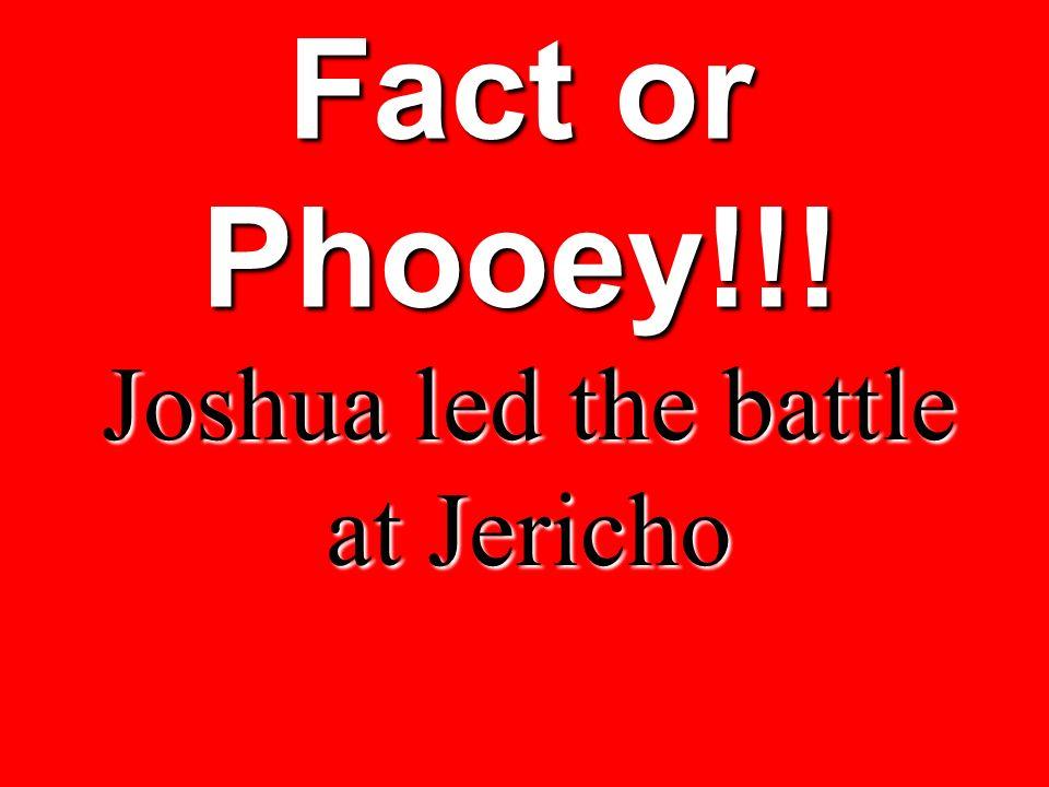 Joshua led the battle at Jericho