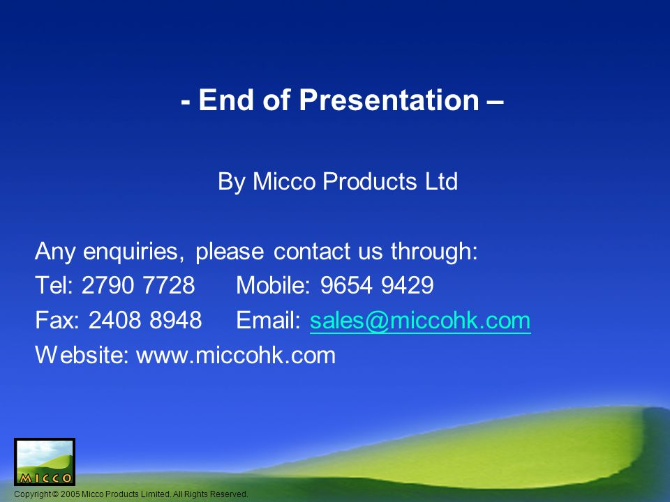 Copyright © 2005 Micco Products Limited. All Rights Reserved.