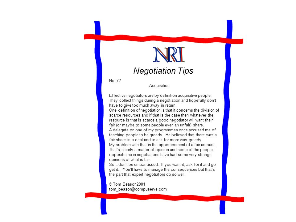 Negotiation Tips No. 72 Acquisition Effective negotiators are by definition acquisitive people.