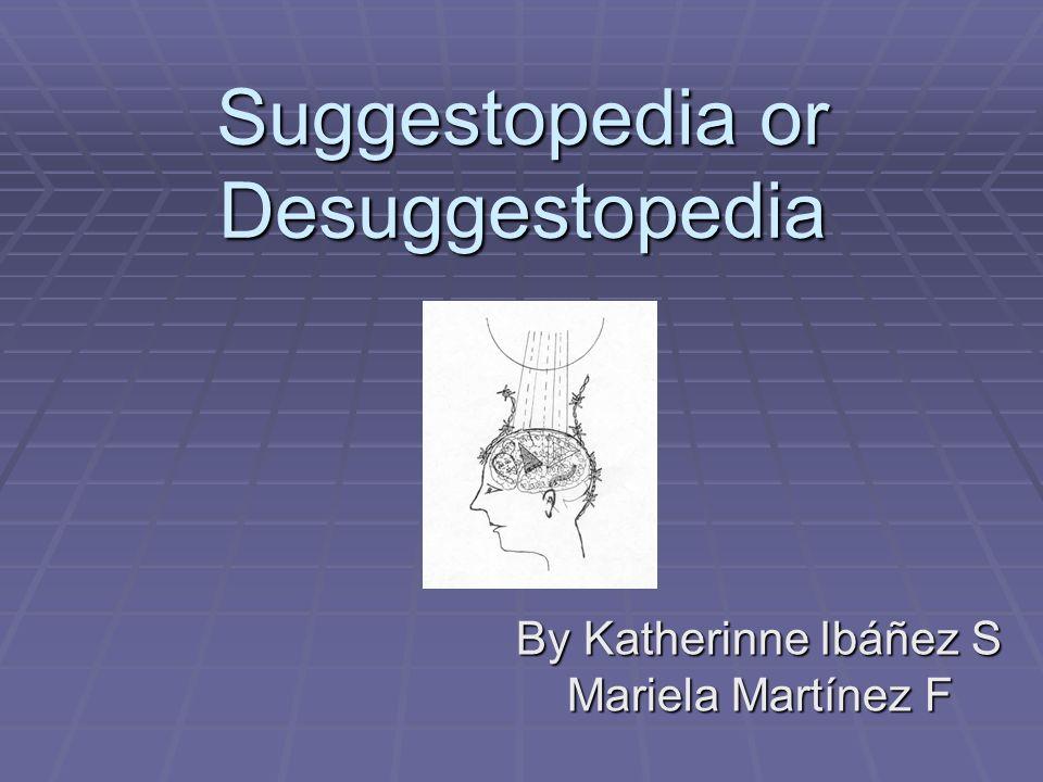 Suggestopedia or Desuggestopedia By Katherinne Ibáñez S Mariela Martínez F