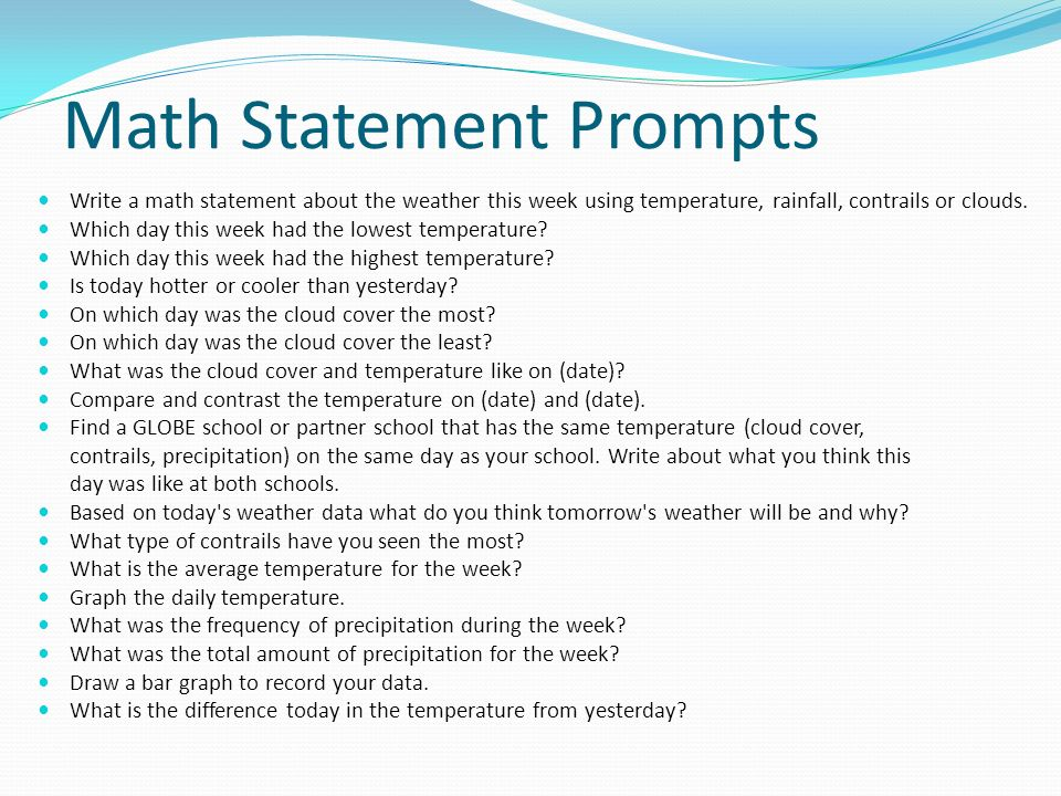 Math Statement Prompts Write a math statement about the weather this week using temperature, rainfall, contrails or clouds.