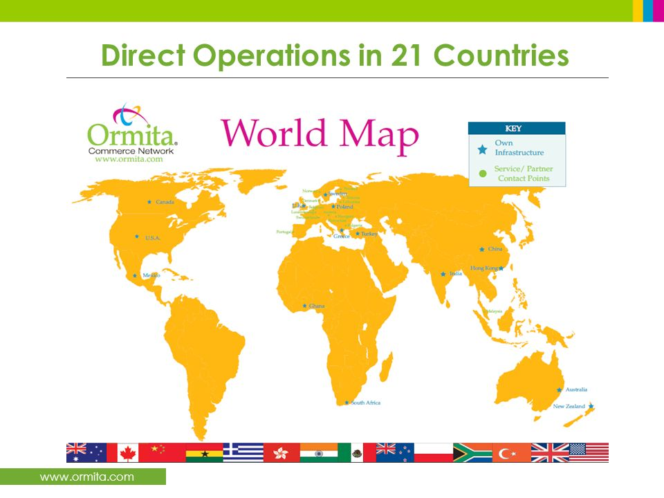 www.ormita.com Direct Operations in 21 Countries